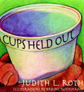 Cups Held Our by Judith Roth - Book